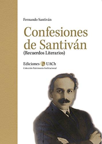 Descargar Libro Confesiones De Santiván: Recuerdos Literarios Fernando Santiván