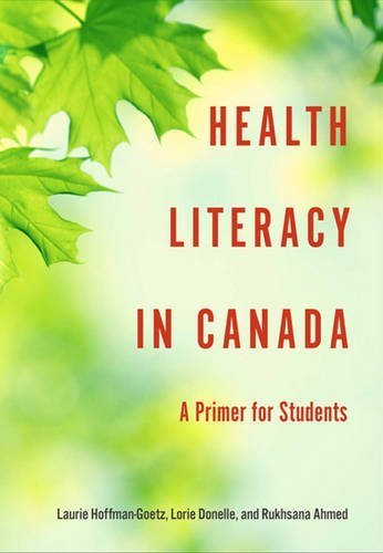 Health Literacy in Canada: A Primer for Students by Laurie Hoffman-Goetz (2014-04-01)