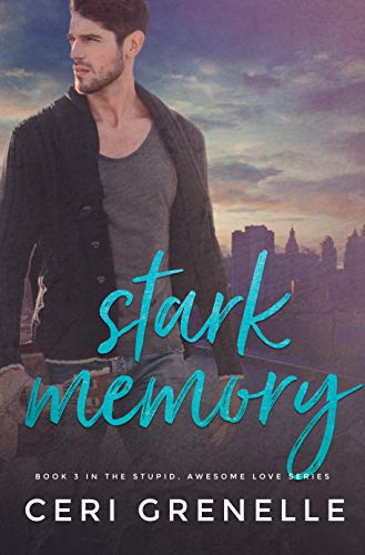 Stark Memory (Stupid Awesome Love Book 3) by [Grenelle, Ceri]