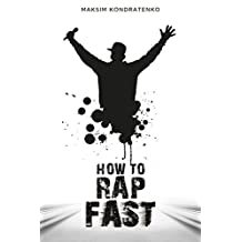 How to Rap Fast: Mastering The Art Of Rapping Faster, how to rap like Eminem,how to freestyle rap for beginners,how to write rap