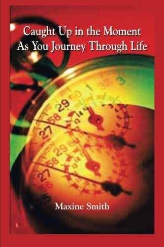 Download Caught Up in the Moment As You Journey Through Life pdf