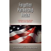 Forgotten Partnership Redux: Canada-U.S. Relations in the 21st Century