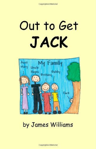 Out to Get Jack by James M. Williams (2006-07-06)