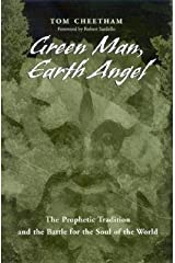 [(Green Man, Earth Angel: The Prophetic Tradition and the Battle for the Soul of the World)] [Author: Tom Cheetham] published on (November, 2004)