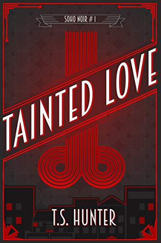 Tainted Love (Soho Noir Book 1) ()