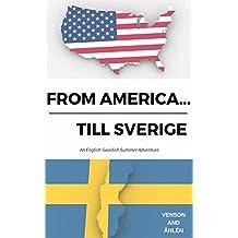 From America...till Sverige: An English-Swedish Summer Adventure (Swedish Edition)