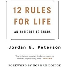 Jordan B. Peterson: 12 Rules for Life: An Antidote to Chaos (English Edition)