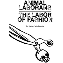 Animal Laborans: The Labor of Fashion