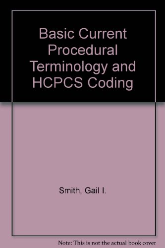 Basic Current Terminology and HCPCS Coding, 2009 Edition