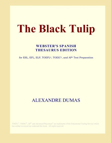 Download The Black Tulip (Webster's Spanish Thesaurus Edition) ebook
