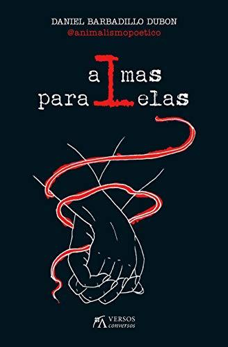 Almas Paralelas (Versos ConVersos) por Daniel Barbadillo Dubón