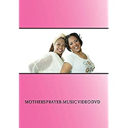 Mothers Prayer- Music Video DVD