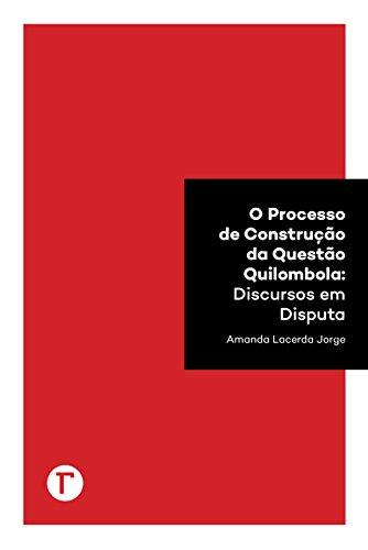 eBook O processo de construção da questão quilombola: discursos em disputa