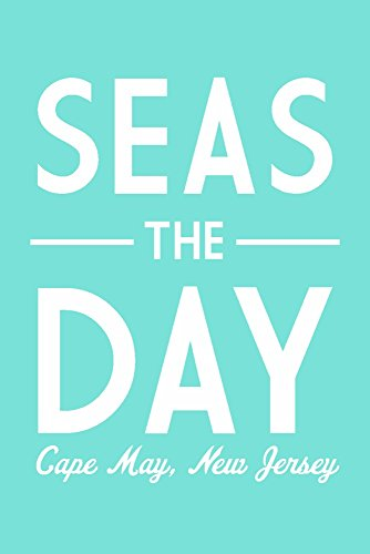 Cape May, New Jersey - Seas The Day - Simply Said (12x18 Signed Print Master Art Print w/Certificate of Authenticity - Wall Decor Travel Poster)