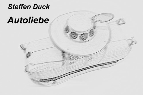 Autoliebe (German Edition)