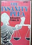 The Insanity Plea, Edward F. Dolan, 0531047563