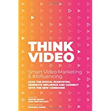 THINKVIDEO: SMART VIDEO MARKETING & #INFLUENCING: AMERICAN VERSION