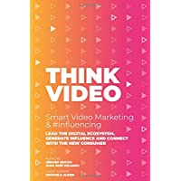 THINKVIDEO: SMART VIDEO MARKETING & #INFLUENCING: AMERICAN VERSION