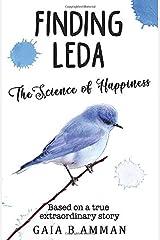Finding Leda: The Science of Happiness (The Italian Saga, Italian College duology, novel) (Volume 5) Paperback
