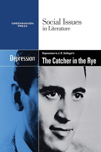 Depression in J.d. Salinger's the Catcher in the Rye (Social Issues in Literature)