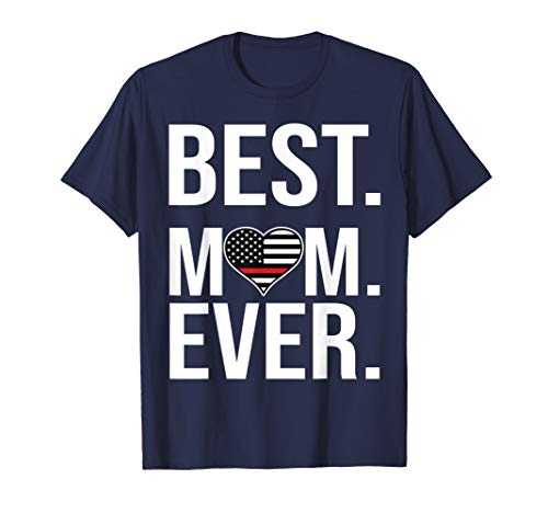 Best Mom Ever-Firefighter Mom-Thin Red- Line Tshirt -