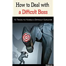 How to Deal with Difficult Boss: 15 Tricks to Handle a Difficult Employer