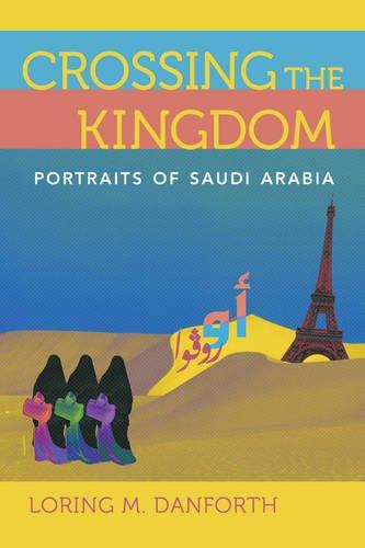 Crossing the Kingdom: Portraits of Saudi Arabia