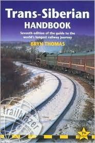 Download Trans-Siberian Handbook (Trailblazer Guides) 7th (seventh) edition Text Only pdf