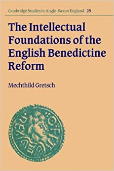 Book Intellect Found Eng Benedict Reform (Cambridge Studies in Anglo-Saxon England) by Gretsch (2008-01-12)