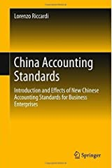 China Accounting Standards: Introduction and Effects of New Chinese Accounting Standards for Business Enterprises by Lorenzo Riccardi (2015-11-09) Hardcover