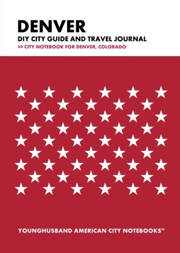 Denver DIY City Guide and Travel Journal: City Notebook for Denver, Colorado