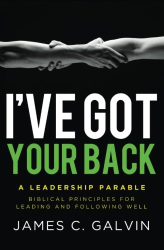 Read Online I've Got Your Back: Biblical Principles for Leading and Following Well PDF