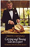 Carving and Boning Like an Expert, Oreste Carnevali and Jean B. Read, 0394734122