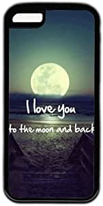 I Love You To The Moon And Back Characteristic Quote Theme Iphone 5C Case