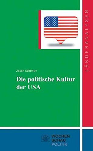 Die politische Kultur der USA (Länderanalysen)