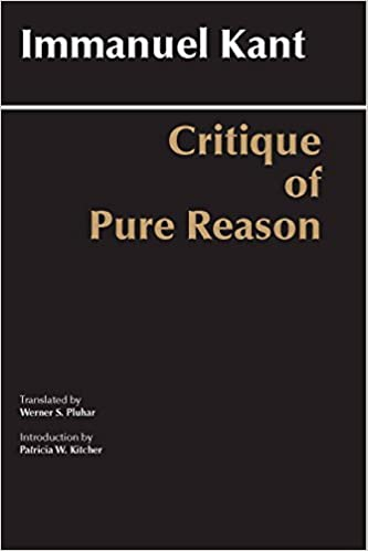 critique of pure reason unified edition with all variants from the 1781 and 1787 editions hackett classics