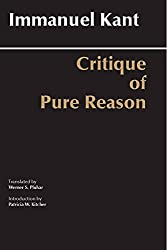 Critique of Pure Reason: Unified Edition (with all variants from the 1781 and 1787 editions) (Hackett Classics)