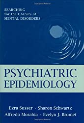 Psychiatric Epidemiology: Searching for the Causes of Mental Disorders (Oxford Psychiatry Series)