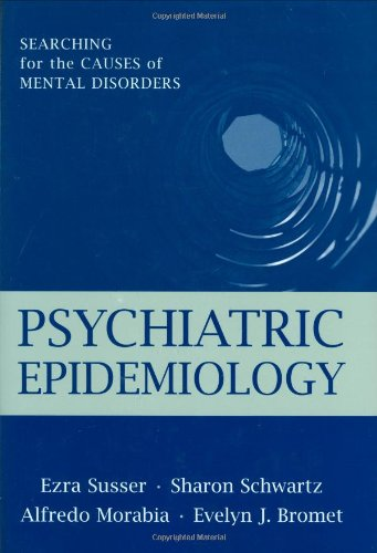 Psychiatric Epidemiology: Searching for the Causes of Mental Disorders (Oxford Psychiatry - Jack Gorman
