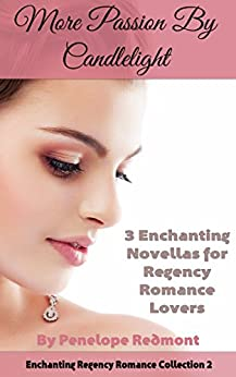 More Passion By Candlelight: Enchanting Regency Romance Collection 2 by [Redmont, Penelope]