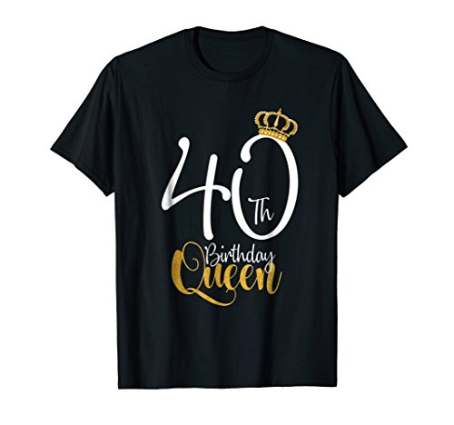 (40th Birthday Gift Party T-shirt Birthday Queen Forty Years)