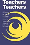 Teachers Who Teach Teachers : Reflections on Teacher Education, , 0750704667