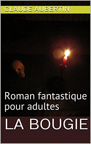 Amazon Com La Bougie Roman Fantastique Pour Adultes