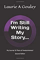 I'm Still Writing My Story...: My Journal & Plans of Awesomeness! Paperback