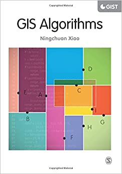 GIS Algorithms (SAGE Advances in Geographic Information Science and Technology Series)