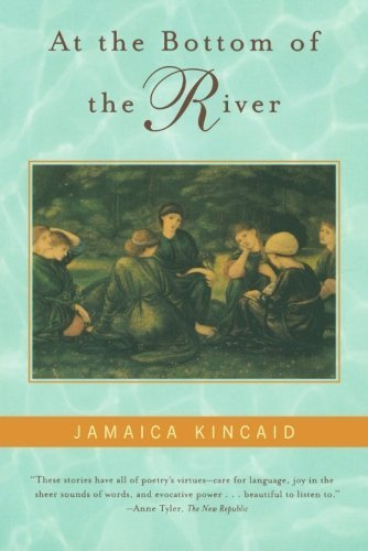 At the Bottom of the River 1st (first) Edition by Kincaid, Jamaica published by Farrar, Straus and Giroux (2000)