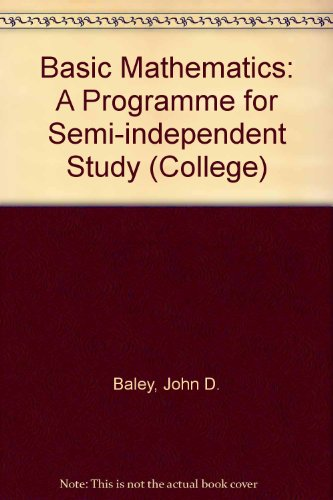 Basic Mathematics: A Program for Semi-Independent Study (College)