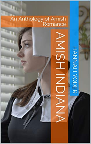 Amish Indiana: An Anthology of Amish Romance ()