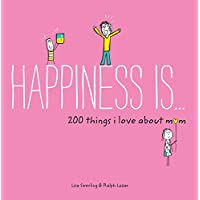 200 Things I Love About Mom: (mother's Day Gifts, Gifts for Moms from Sons and Daughters, New Mom Gifts)