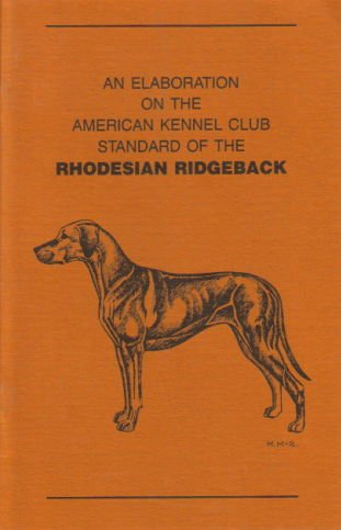 Rhodesian Ridgeback Kennel - An Elaboration on the American Kennel Club Standard of the Rhodesian Ridgeback